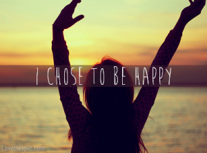 21651-I-Chose-To-Be-Happy